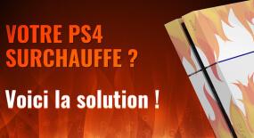 Ma PS4 chauffe : comment nettoyer ou changer le ventilateur ?