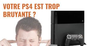 Vous avez une PS4 bruyante ? Résolvez rapidement ce problème !