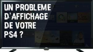 Réparation probleme HDMI PS4 : comment gérer l'affichage de votre console