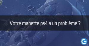 Probleme manette PS4 : votre manette PS4 ne marche plus ?