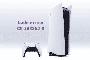 Code erreur CE-108262-9 : comment résoudre le problème ?